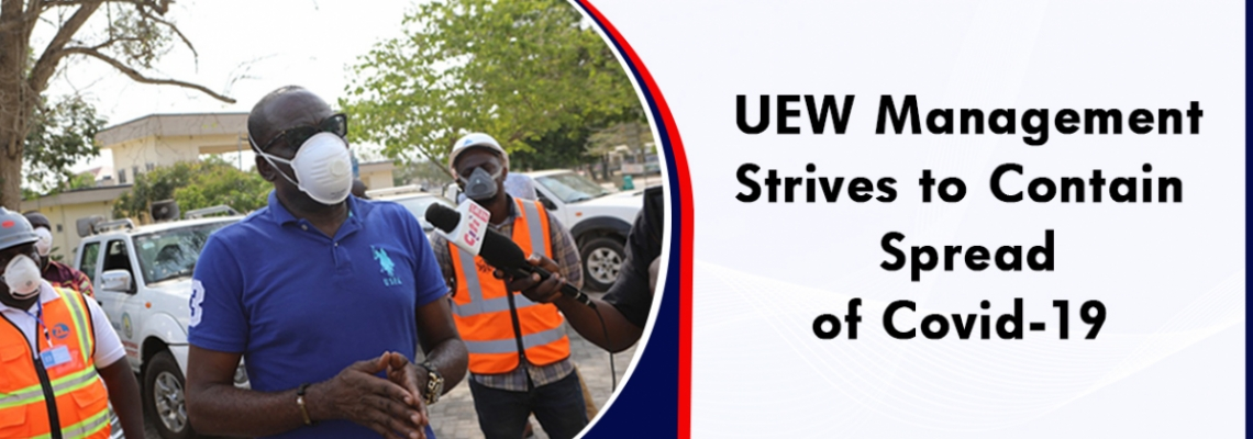 UEW Management Strives to Contain Spread of Covid-19