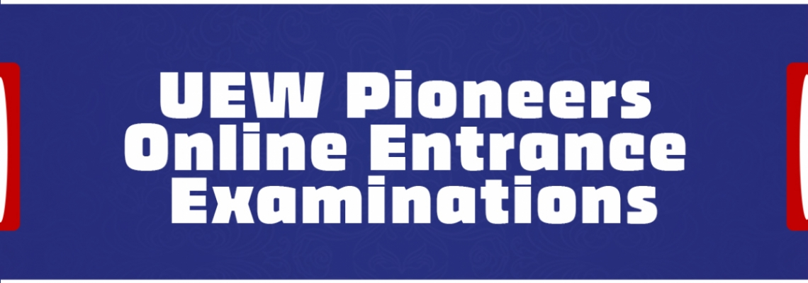 UEW Pioneers Online Entrance Examinations